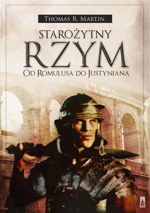 Starożytny Rzym Od Romulusa do Justyniana Martin Thomas R.