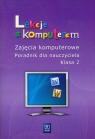 Lekcje z komputerem 2 Zajęcia komputerowe Poradnik dla nauczyciela
