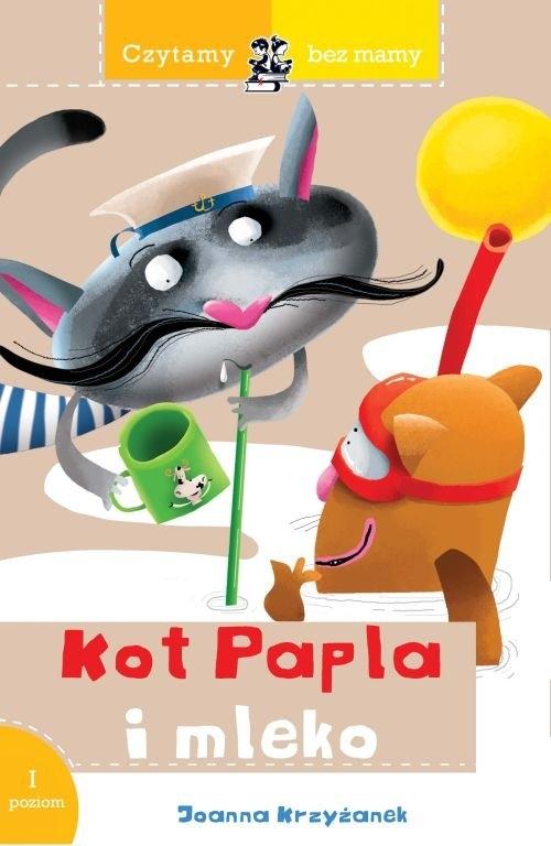 Czytamy bez mamy Kot Papla i mleko Krzyżanek Joanna