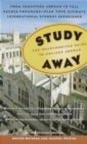 Study Away The Independent Guide to College Aboard