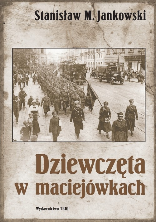Dziewczęta w maciejówkach Jankowski Stanisław M.
