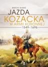 Jazda kozacka w armii koronnej 1549-1696