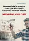 Jak zapowiadać wydarzenia kulturalne w internecie by przyciągnąć i Wrycza-Bekier Joanna