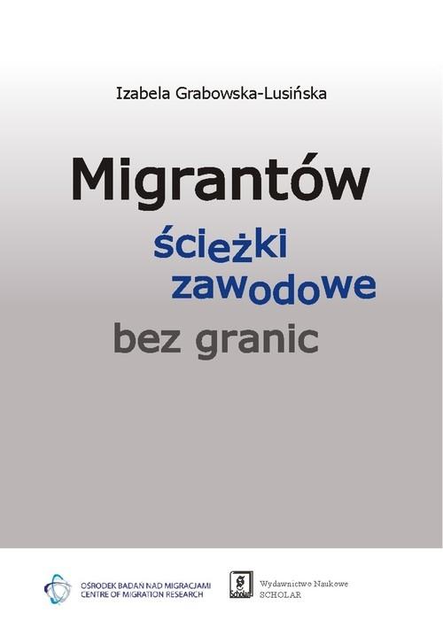 Migrantów ścieżki zawodowe bez granic Grabowska-Lusińska Izabela