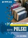 Język polski Matura 2019 Zbiór zadań maturalnych Poziom podstawowy i rozszerzony