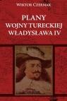 Plany wojny tureckiej Władysława IV Czermak Wiktor