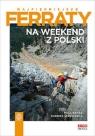 Najpiękniejsze ferraty Na weekend z Polski Kryża Pola, Woźniczka Dariusz