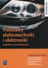 Podstawy elektrotechniki i elektroniki pojazdów samochodowych. Podręcznik do nauki zawodów technik pojazdów samochodowych i elektromechanik pojazdów samochodowych. Szkoły ponadgimnazjalne