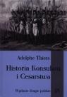 Historia Konsulatu i Cesarstwa Tom 1 Część 1