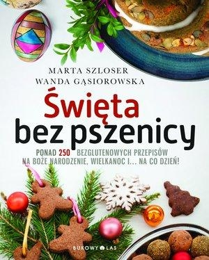Święta bez pszenicy Szloser Marta, Gąsiorowska Wanda