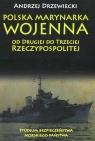 Polska Marynarka Wojenna od Drugiej do Trzeciej Rzeczypospolitej Studium bezpieczeństwa morskiego państwa