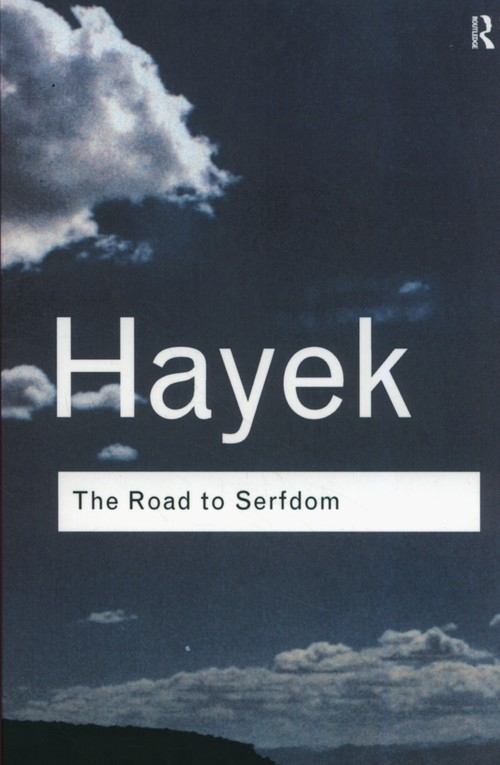 The Road to Serfdom Hayek F.A.