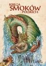 Księga smoków polskich (Uszkodzona okładka)