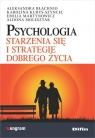 Psychologia starzenia się i strategie dobrego życia