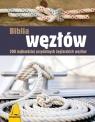 Biblia węzłów 200 najbardziej przydatnych żeglarskich węzłów