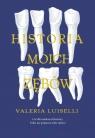 Historia moich zębów Valeria Luiselli