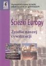 Ścieżki Europy Źródła naszej cywilizacji Gimnazjum
