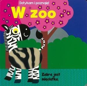Dotykam i poznaję! W zoo (Uszkodzona okładka) praca zbiorowa