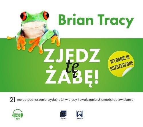 Zjedz tę żabę (Audiobook) (Audiobook) Tracy Brian