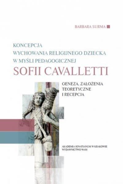 Koncepcja wych. dziecka w myśli ped. S. Cavalletti Barbara Surma
