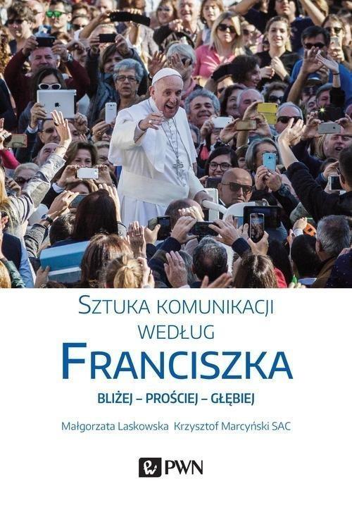 Sztuka komunikacji według Franciszka Marcyński Krzysztof, Laskowska Małgorzata