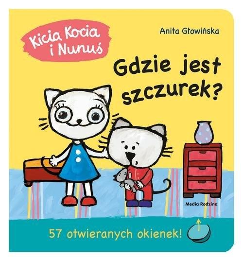 Kicia Kocia i Nunuś Gdzie jest Szczurek? Głowińska Anita