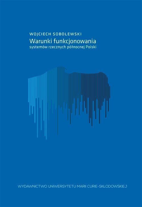Warunki funkcjonowania systemów rzecznych północnej Polski Sobolewski Wojciech
