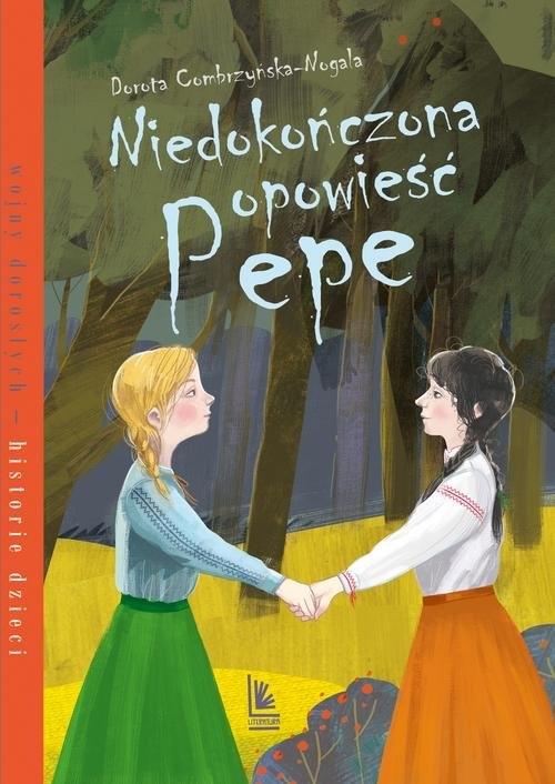 Niedokończona opowieść Pepe Combrzyńska-Nogala Dorota