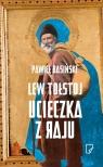 Lew Tołstoj. Ucieczka z raju  Basiński Pawieł