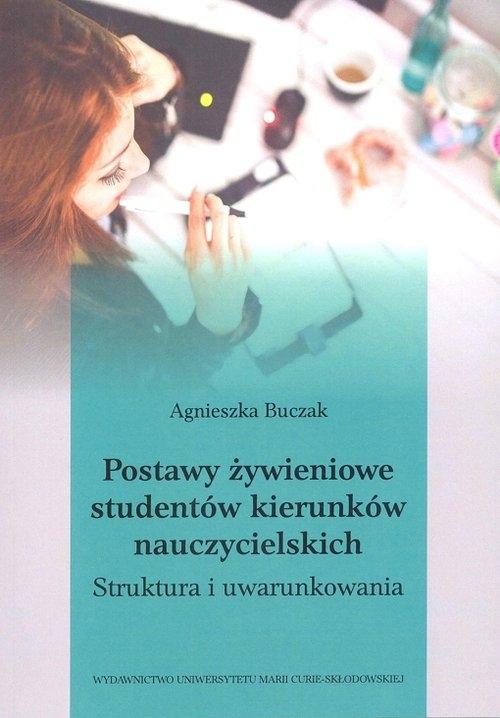 Postawy żywieniowe studentów kierunków nauczycielskich. Buczak Agnieszka