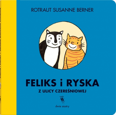 Feliks i Ryska z ulicy Czereśniowej Rotraut Susanne Berner