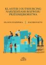 Klaster i outsourcing narzędziami rozwoju przedsiębiorstwa Jolanta Staszewska, Joachim Foltys