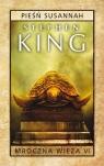 Mroczna Wieża T.6 Pieśń Susannah pocket Stephen King