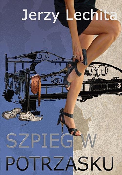 Szpieg w potrzasku (dodruk na życzenie) Lechita Jerzy