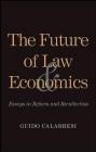 The Future of Law and Economics Guido Calabresi