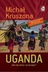 Uganda Jak się masz, muzungu? Kruszona Michał