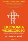 Ekonomia wdzięczności Zasada wzajemności w biznesie  Gary Vaynerchuk