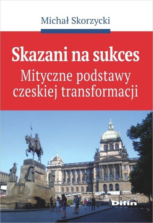 Skazani na sukces Skorzycki Michał