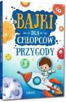 Bajki dla chłopców - przygody Julia Kotyl, Gabriela Olszewska, Magdalena Pacholec
