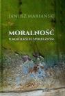 Moralność w kontekście społecznym  Mariański Janusz