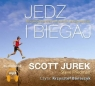 Jedz i biegaj  (Audiobook) Niezwykła podróż do świata ultramaratonów Jurek Scott, Friedman Steve
