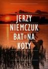 Bat na koty  Niemczuk Jerzy
