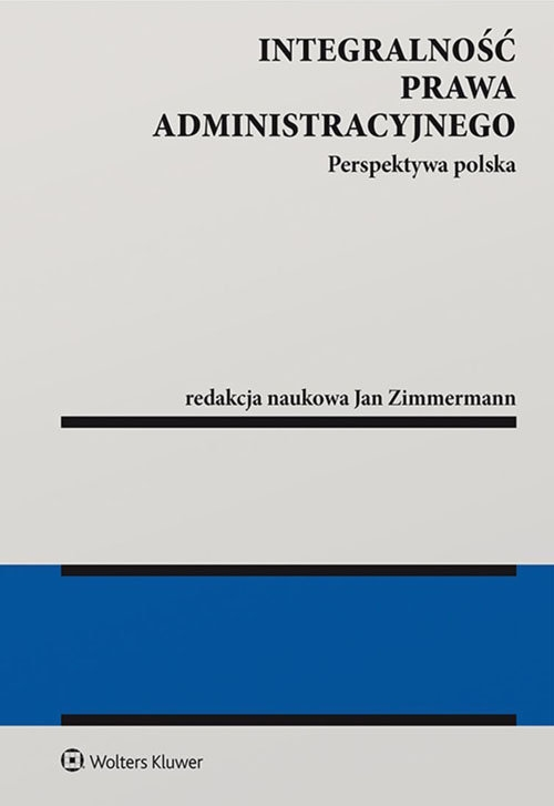Integralność prawa administracyjnego Zimmermann Jan Aleksander