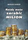 Każdy może zarobić milion Sander Mariusz