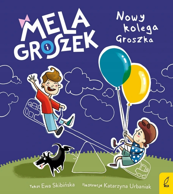 Mela i Groszek. Nowy kolega Groszka Skibińska Ewa