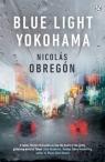Blue Light Yokohama Obregon Nicolas