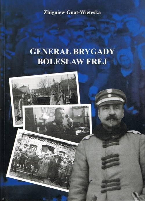 Generał Brygady Bolesław Frej Gnat-Wieteska Zbigniew