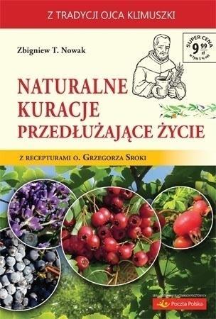 Naturalne kuracje przedłużające życie Zbigniew T. Nowak