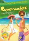 Supermodelki na wakacjach Projektuję modne stroje