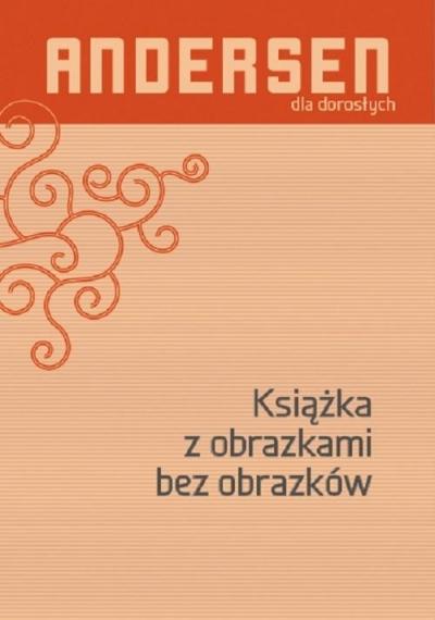 Książka z obrazkami bez obrazków Hans Christian Andersen, Bogusława Sochańska